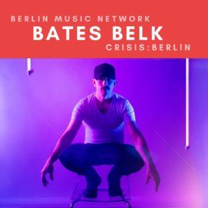 Bates Belk Coronavirus Covid-19 Crisis Berlin